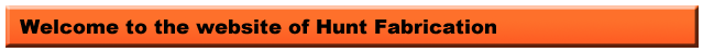Welcome to the website of Hunt Fabrication